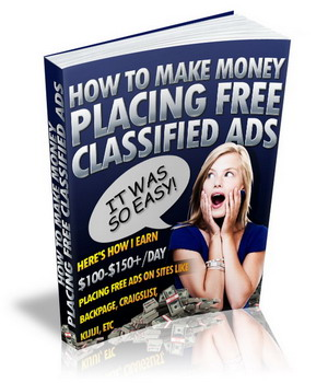 How to Make Money Online Placing Free Classified Ads -- I've Been Doing It for Years