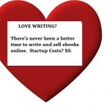 Write and Sell Ebooks Online in 2011: 6 Reasons It's Easier Than Ever to Make a Real Living as a Self-Publisher