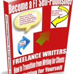 How to Become a FT Self Publisher: Make the Transition from Writing for Clients (or a FT Job) to Writing for Yourself