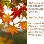 Freelance Writers: Are You Ready for the Busy Fall Season? Here are 4 Areas to Check to Help You Easily Land More Jobs