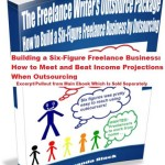 Building a Six-Figure Freelance Business – How to Meet and Beat Income Projections When Outsourcing