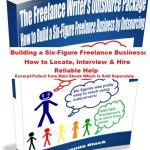 Building a Six-Figure Freelance Business – How to Locate, Interview & Hire Reliable Help