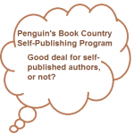 Penguin's Book Country: A Good Deal or a Rip Off for Self-Published Authors?