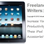 5 Essential iPad Accessories for Freelance Writers that Make Writing Easier