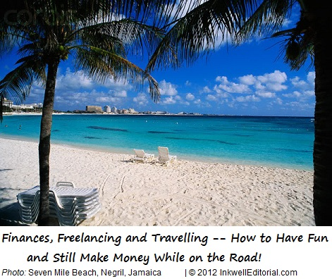 Freelance Writers: How to Have Fun -- and Still Make Money -- While on the Road