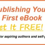 Free Ebook on What You Need to Know When Publishing Your First Ebook: Info from 11 Successful Self-Publishers