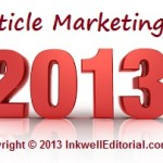 Article Marketing in 2013: How I Got – and Continue to Stay – on the First Page of Google