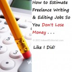 Freelance Writing Advice on Estimating Jobs: How Underestimating a Job Cost Me Over 50% of the Profits