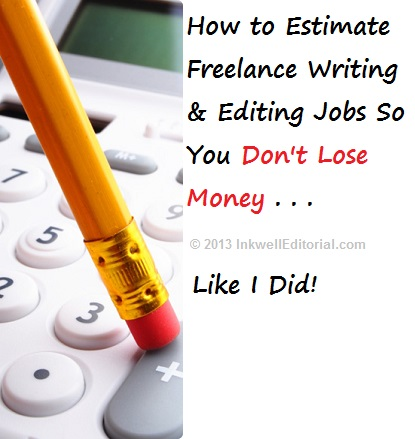 How to Estimate Freelance Writing & Editing Jobs: 3 Tips