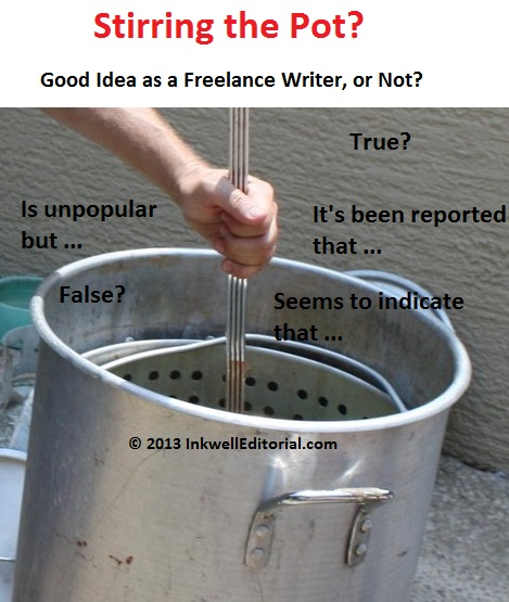 Controversial Blogging/Writing: Advice for Freelance Writers