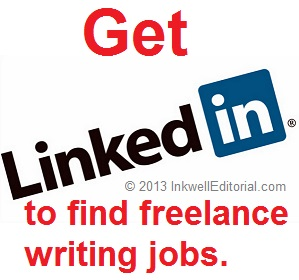 How to Find Freelance Writing Jobs Using LinkedIn