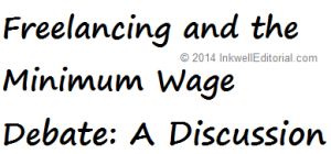 What a Higher Minimum Wage May Mean for Freelance Writers