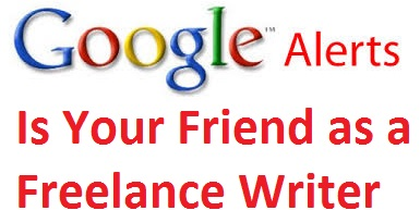 How Google Alerts Can Help Your Freelance Writing Business