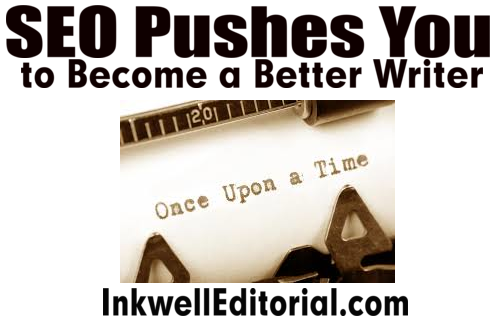 Writing SEO content forces you to become a better writer because of the way web surfers read/interact on the web.
