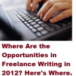 Where Are the Opportunities in Freelance Writing for 2012? Here's an Obvious, Easy Gig to Go After