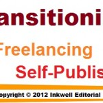 Freelance Advice: How to Transition from a Job into Freelancing Full-time and/or From Writing for Clients to Writing for Yourself