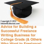 Freelance Writing Advice for College Grads (Or Those Who Want to Transition into Freelancing Fulltime)