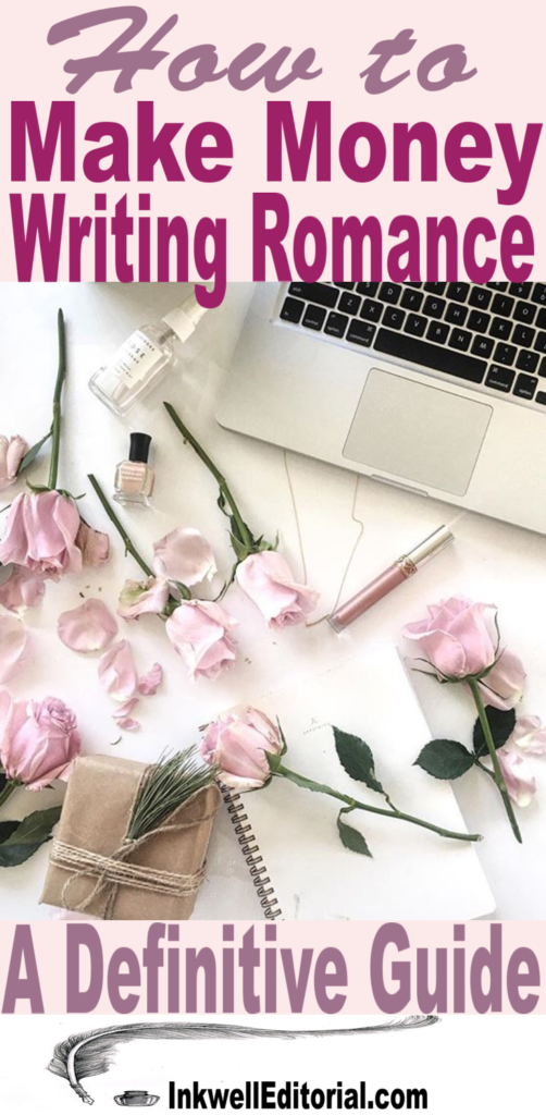 How to Make Money Writing Romance: A Definitive Guide