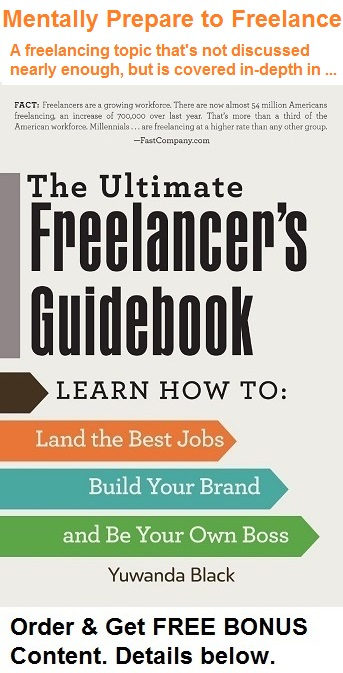 How to Mentally Prepare to Freelance is Covered in Detail in The Ultimate Freelancer's Guidebook