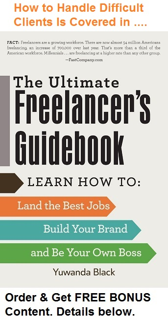 Advice for Freelancers on How to Handle Difficult Clients Is Covered Within