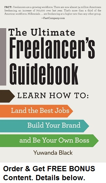 The Ultimate Freelancer's Guidebook: Get BONUS FREE Content