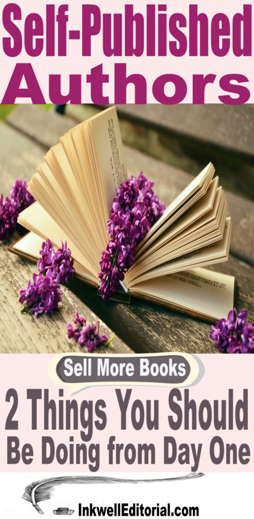 Self-Published Authors: 2 Things You Should Be Doing from Day 1 to Sell More Ebooks