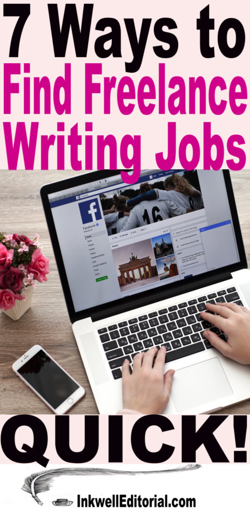 7 Ways to Find Freelance Writing Jobs Fast!