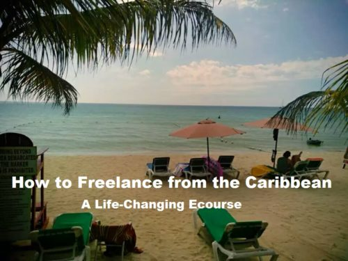 How to Freelance FT from the Caribbean