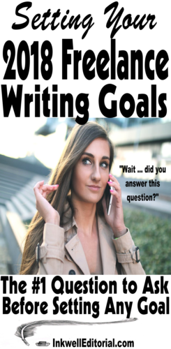 Setting Your Freelance Writing Goals: The #1 Queston to Ask (and Answer)