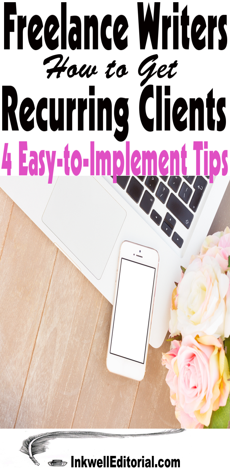 Freelance Writers: How to Turn One-Off Gigs into Recurring Clients